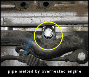 Pipe melted by overheated engine